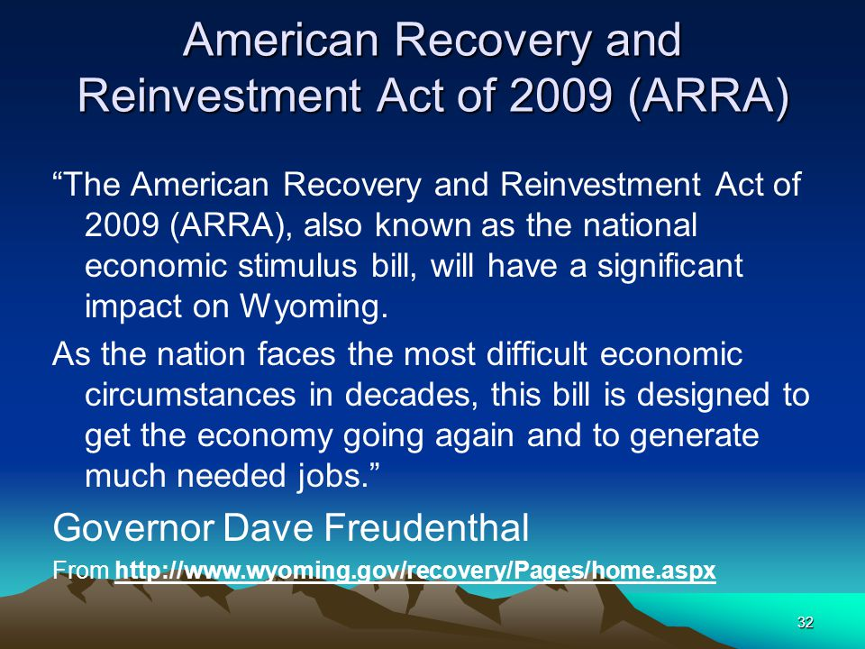 "32 American Recovery and Reinvestment Act of 2009 (ARRA) ""The American Recovery and Reinvestment Act of 2009 (ARRA), also known as the national econom"