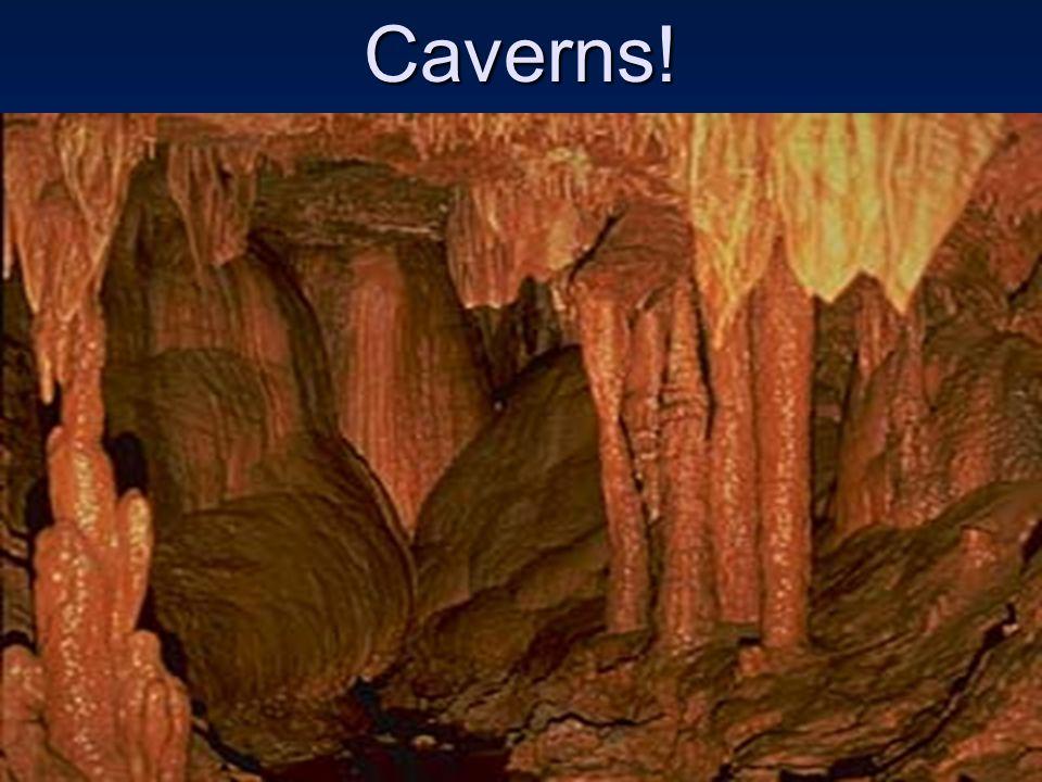 Caverns!