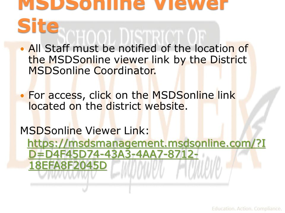 MSDSonline Viewer Site All Staff must be notified of the location of the MSDSonline viewer link by the District MSDSonline Coordinator.