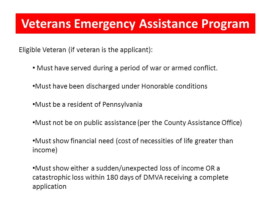 Veterans' Emergency Assistance > country > community > commonwealth Eligible Veteran (if veteran is the applicant): Must have served during a period o