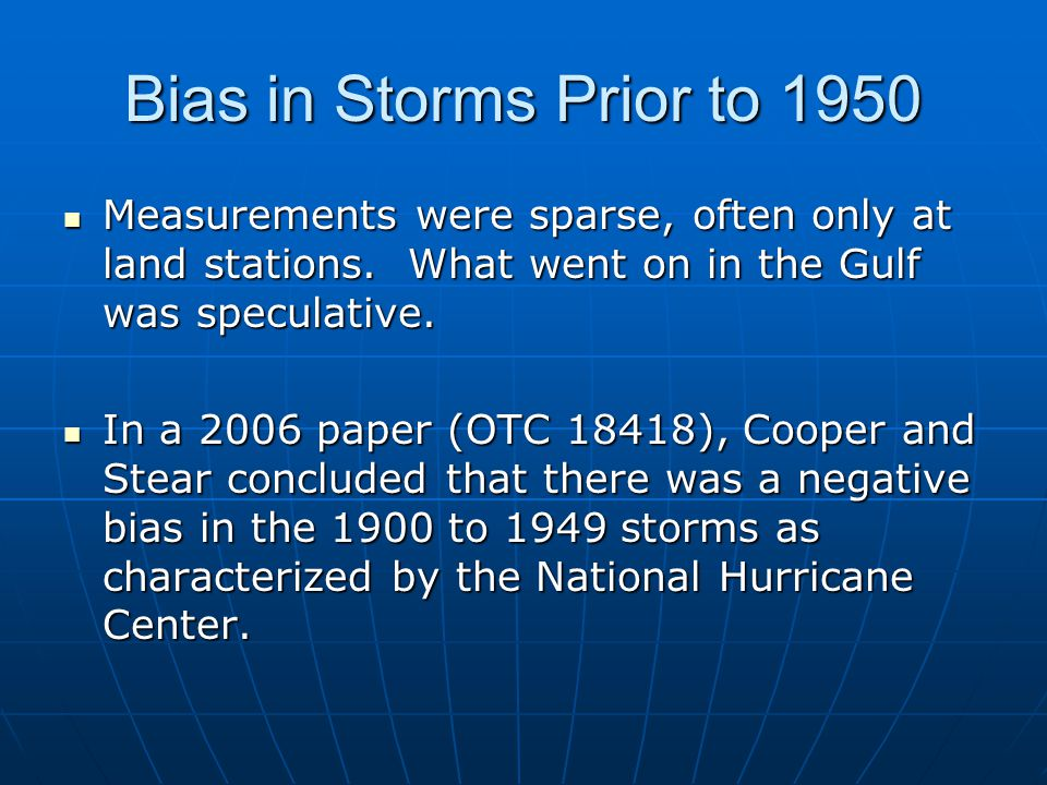Bias in Storms Prior to 1950 Measurements were sparse, often only at land stations.