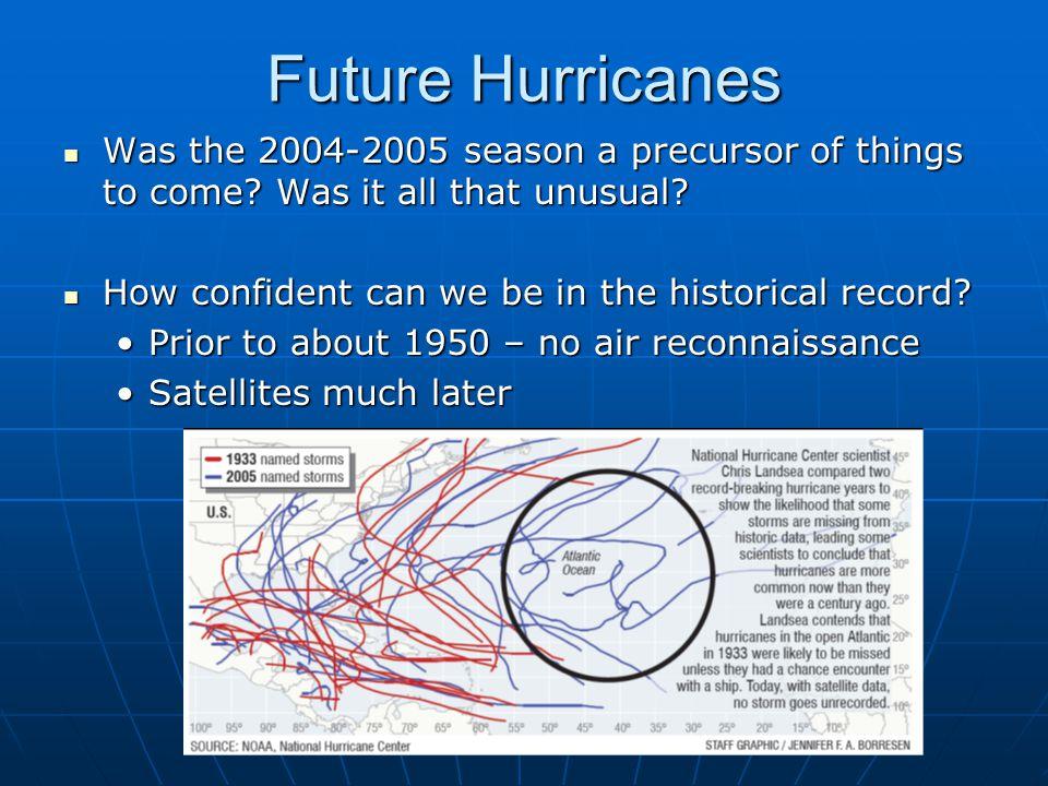 Future Hurricanes Was the 2004-2005 season a precursor of things to come.