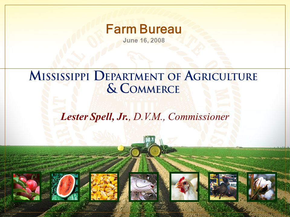 Lester Spell, Jr., D.V.M., Commissioner Farm Bureau June 16, 2008