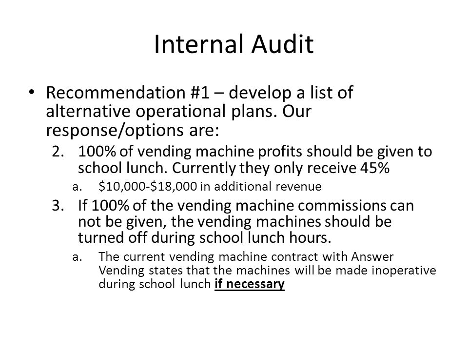 Internal Audit Recommendation #1 – develop a list of alternative operational plans.