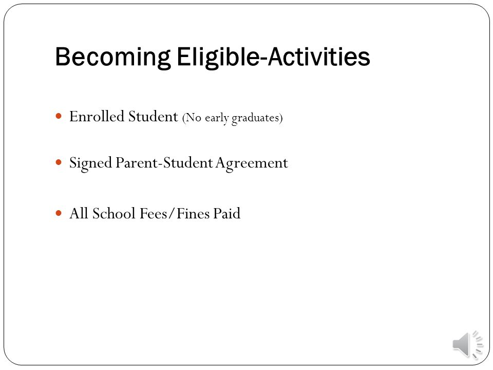 Becoming Eligible-Athletic (All must be met before starting practice) Enrolled Student (No early graduates) Physical/Alternate Year Card Complete the