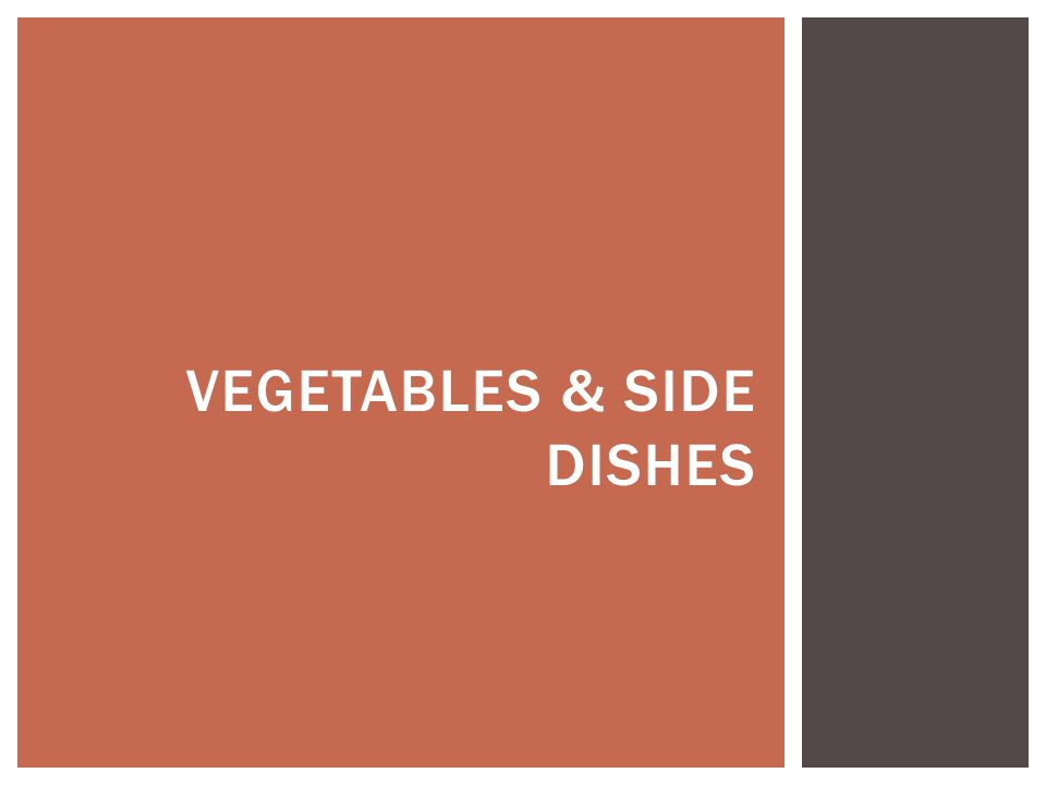 VEGETABLES & SIDE DISHES