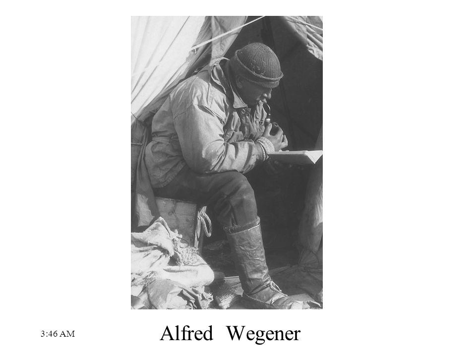 3:48 AM Alfred Wegener