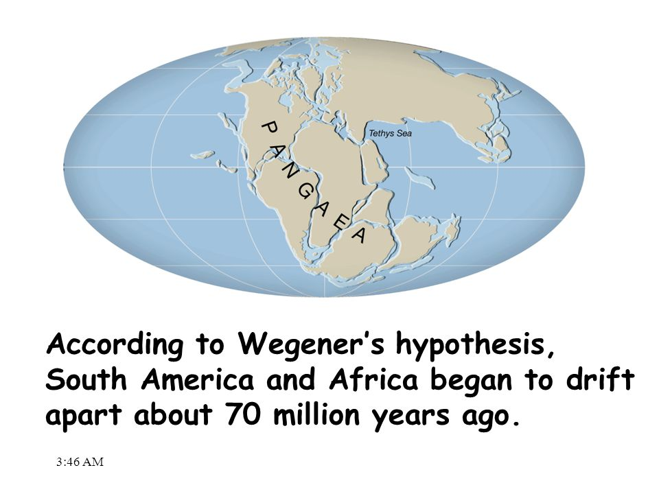 According to Wegener's hypothesis, South America and Africa began to drift apart about 70 million years ago.
