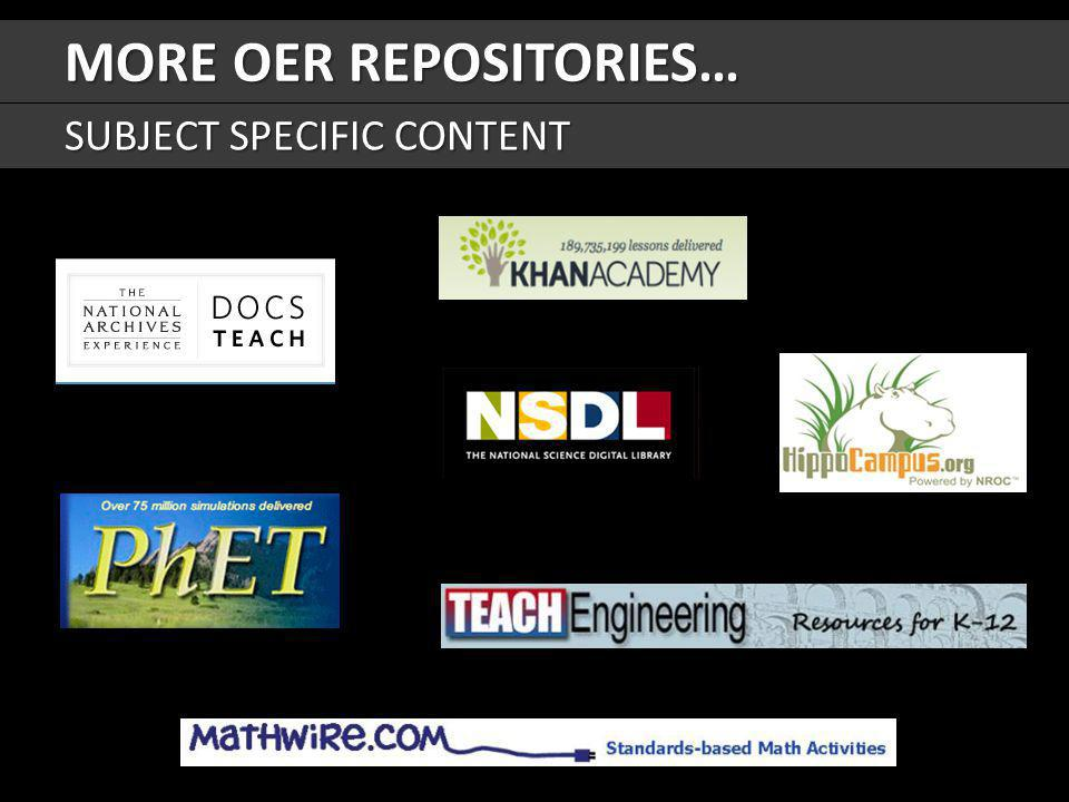 MORE OER REPOSITORIES… SUBJECT SPECIFIC CONTENT