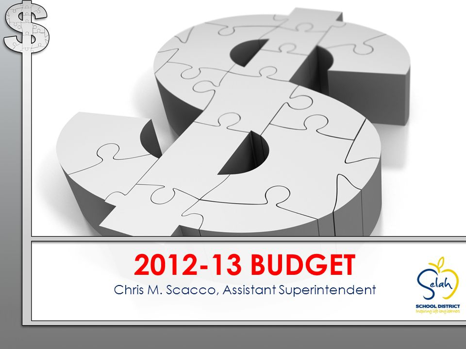 2012-13 BUDGET Chris M. Scacco, Assistant Superintendent