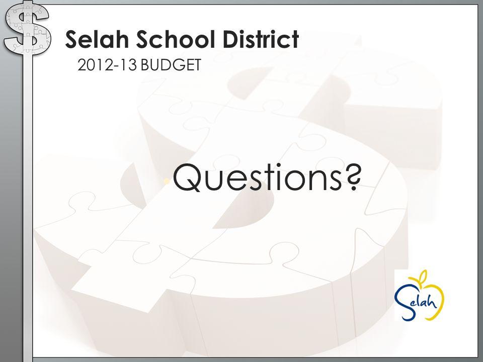 Questions 2012-13 BUDGET Selah School District