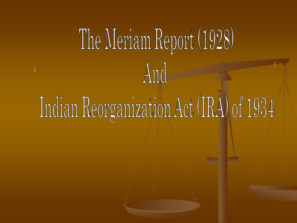 Meriam Report (1928) A nationwide study of Indian life A nationwide study of Indian life Publicized the deplorable living conditions on reservations Publicized the deplorable living conditions on reservations