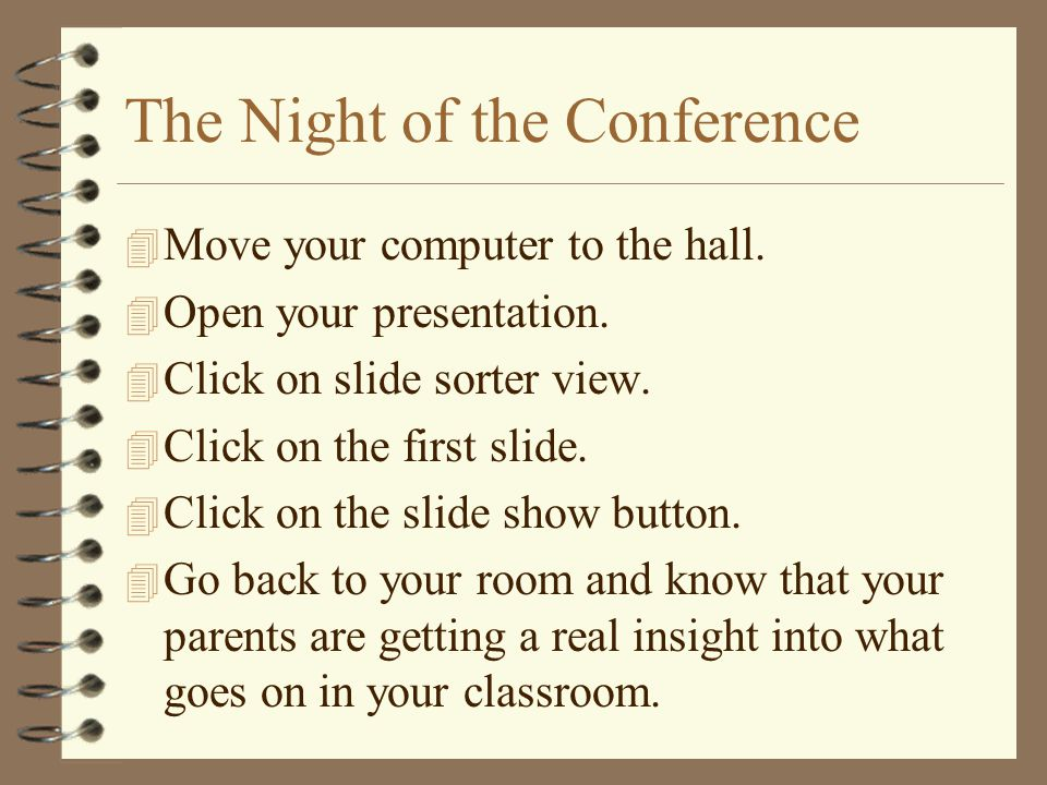 The Night of the Conference 4 Move your computer to the hall.
