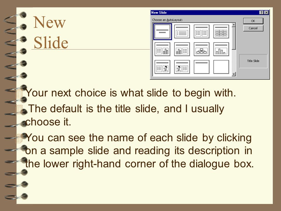 New Slide 4 Your next choice is what slide to begin with.