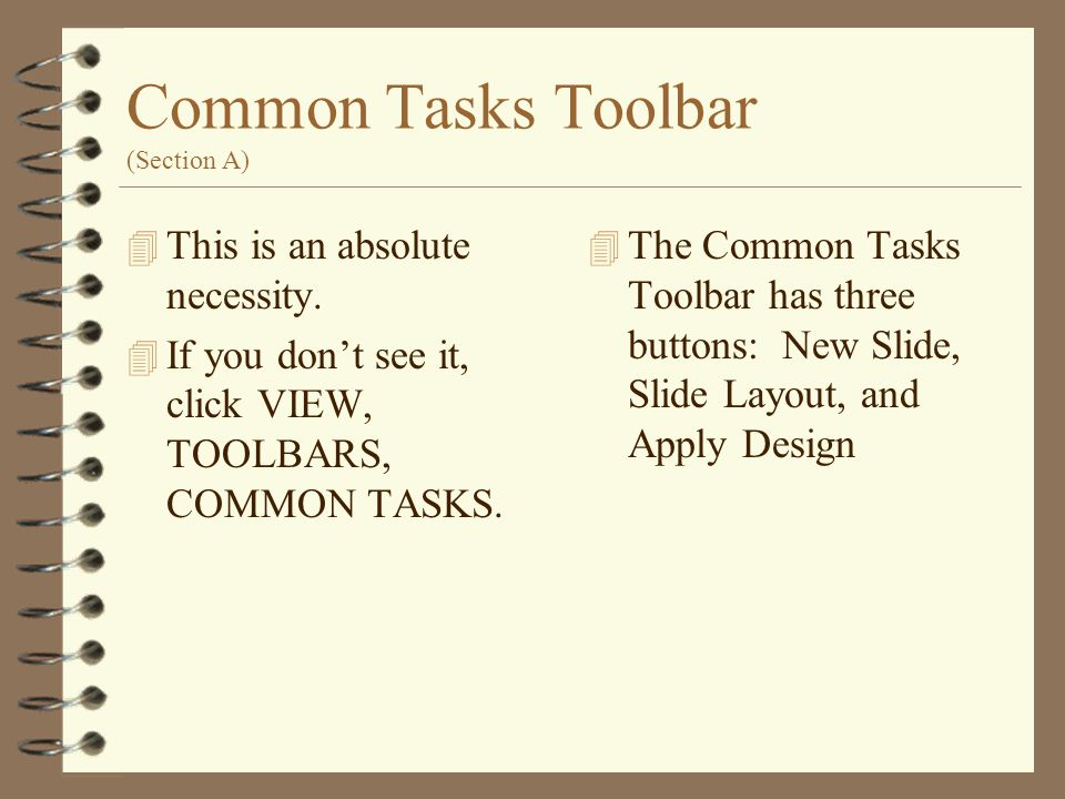 Common Tasks Toolbar (Section A) 4 This is an absolute necessity.