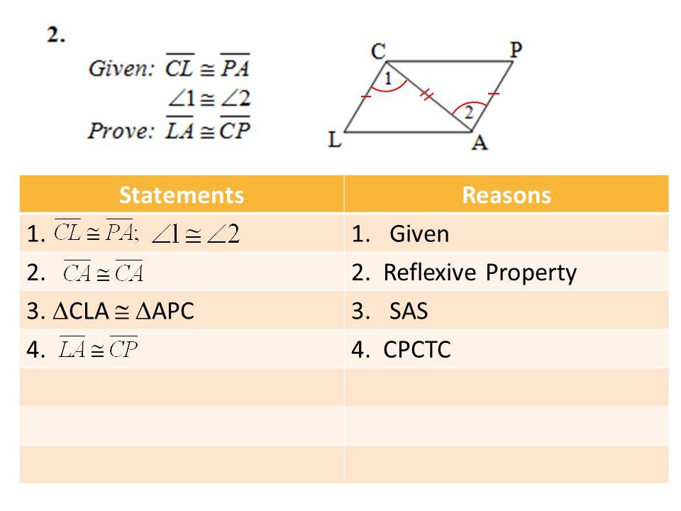 StatementsReasons 1.1.Given 2.2. Reflexive Property 3.  CLA   APC 3.SAS 4.4. CPCTC