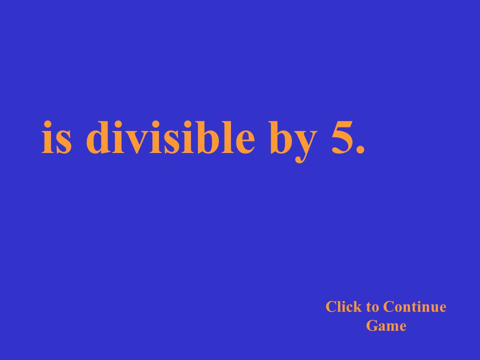 The number is divisible by 5. Click for Answer