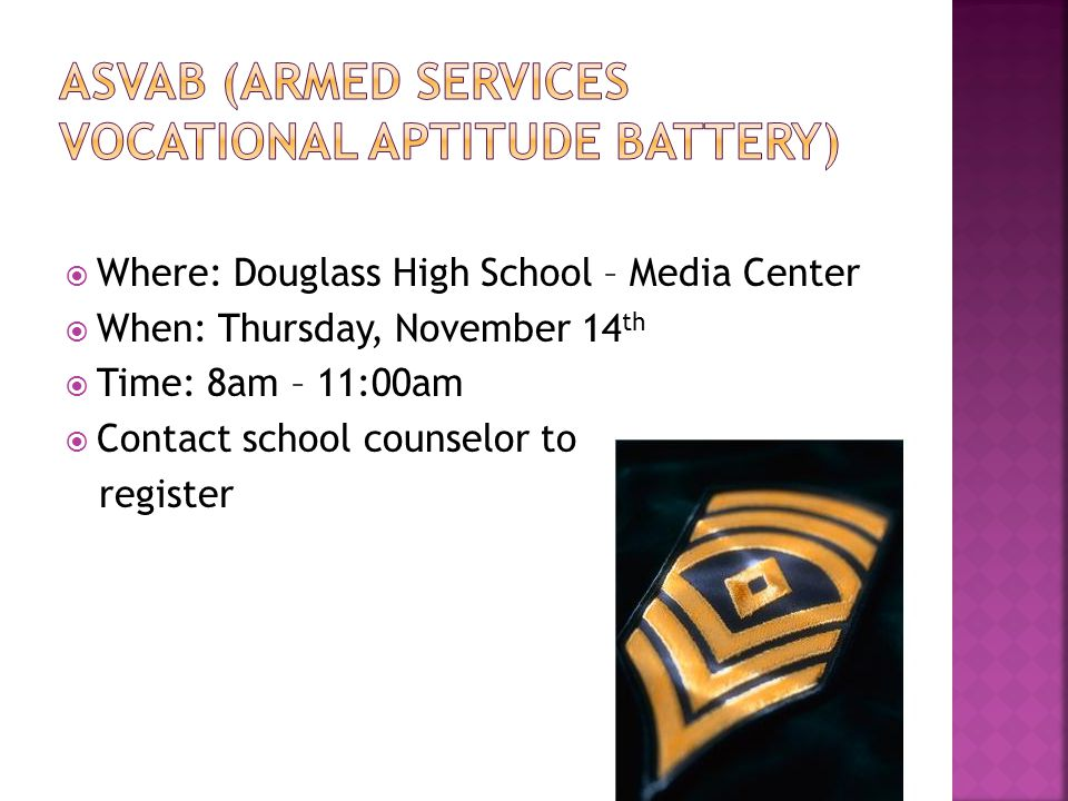  Where: Douglass High School – Media Center  When: Thursday, November 14 th  Time: 8am – 11:00am  Contact school counselor to register