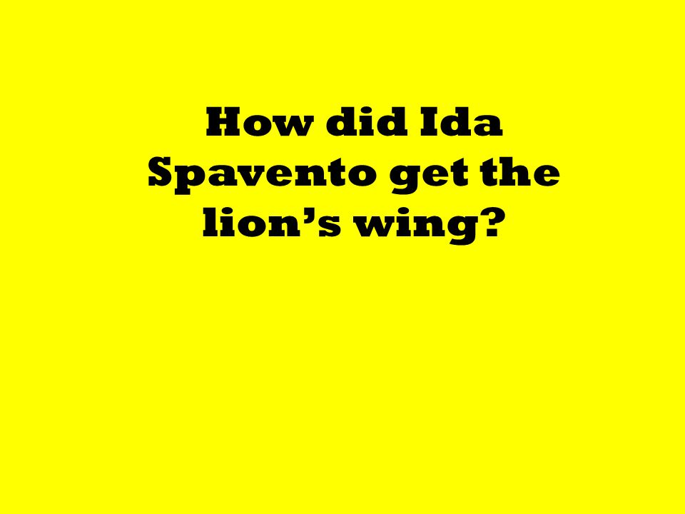 How did Ida Spavento get the lion's wing