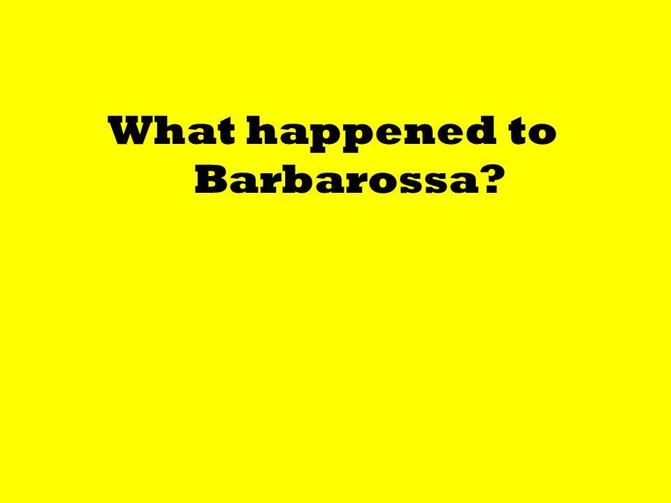 What happened to Barbarossa