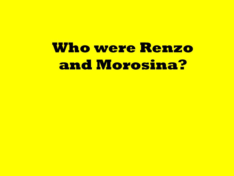 Who were Renzo and Morosina?
