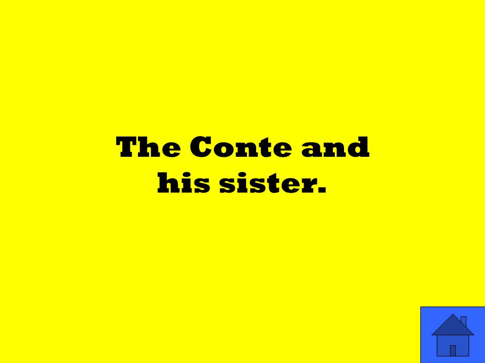 The Conte and his sister.