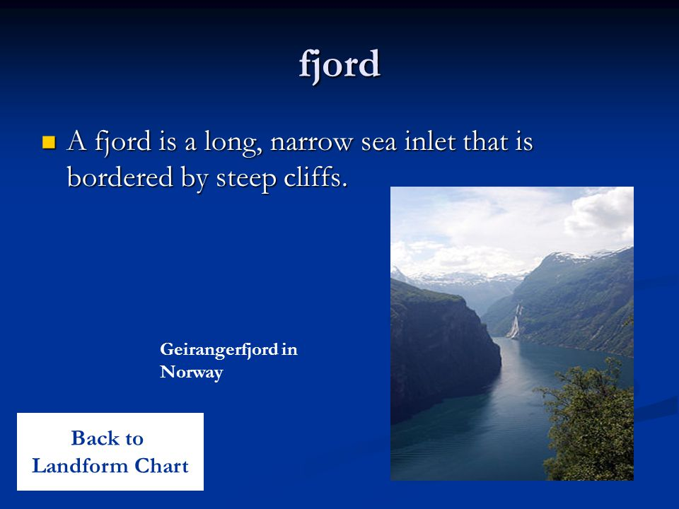 fjord A fjord is a long, narrow sea inlet that is bordered by steep cliffs.