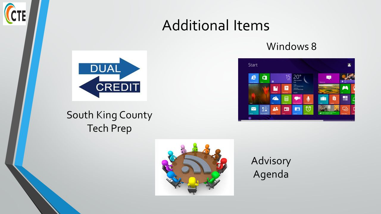 Additional Items South King County Tech Prep Windows 8 Advisory Agenda