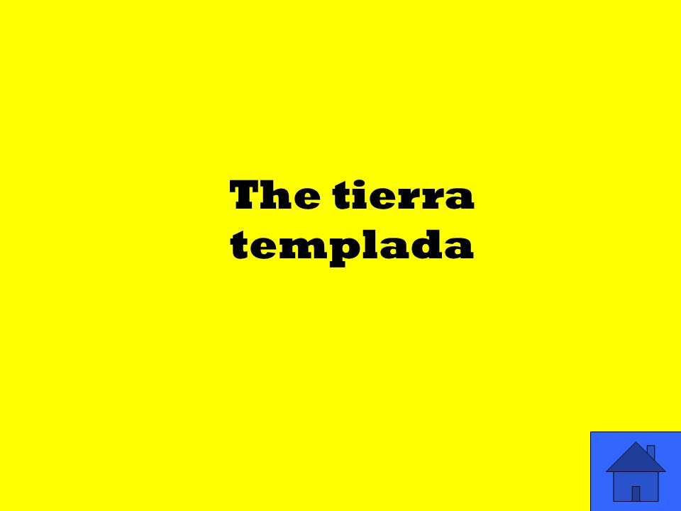 The tierra templada