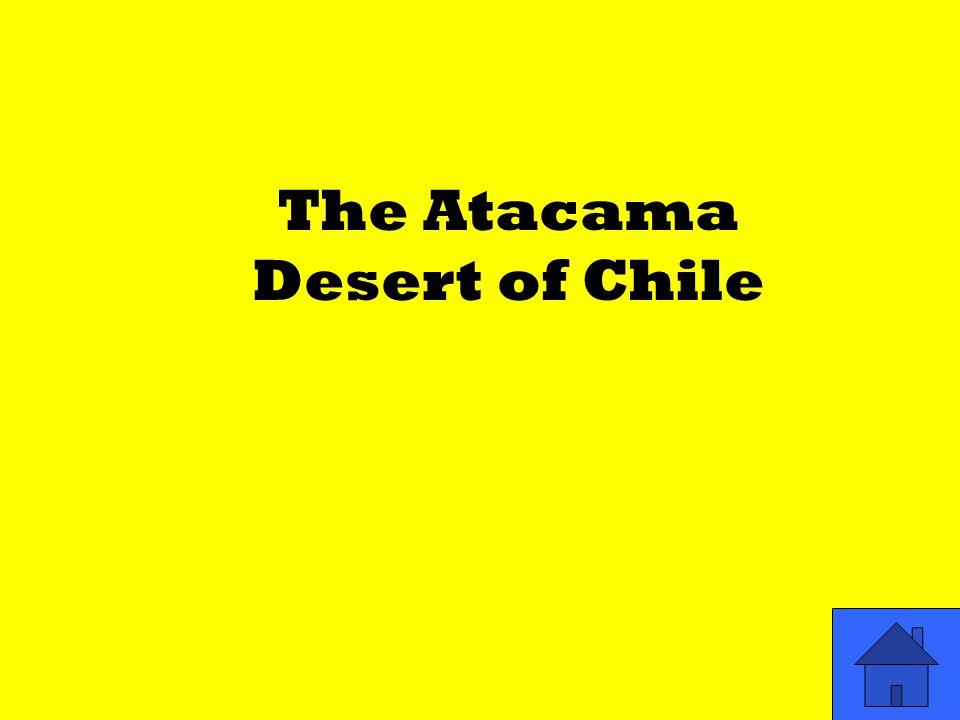The Atacama Desert of Chile