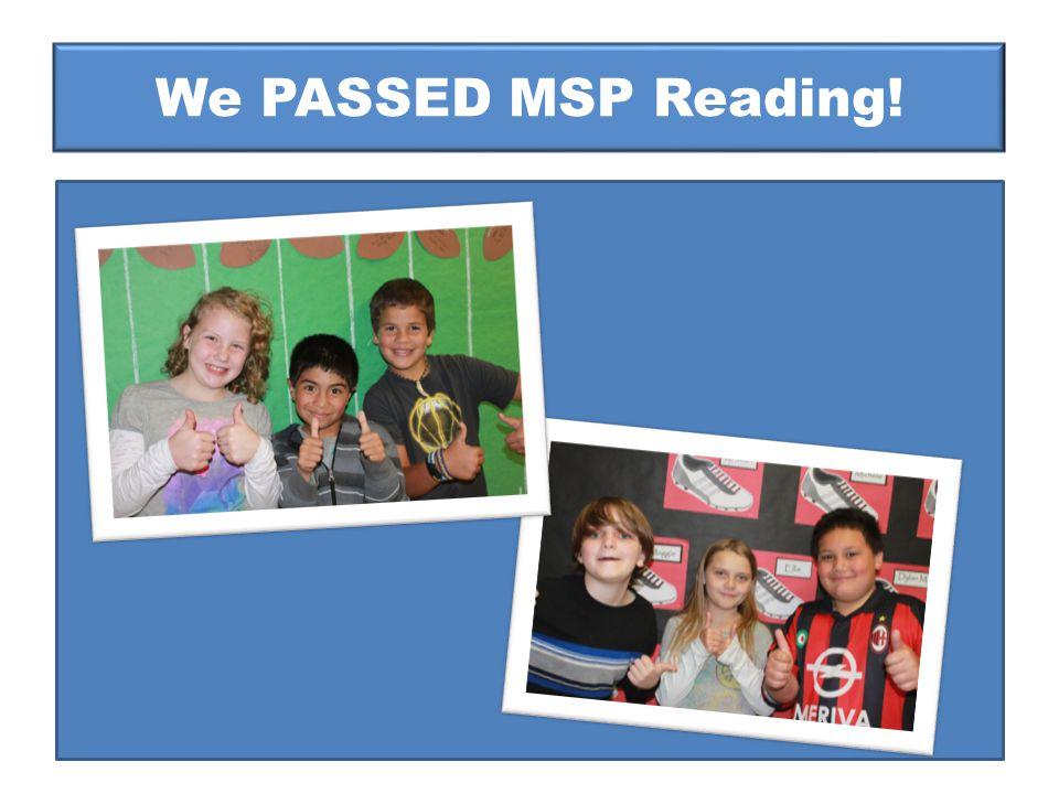 We PASSED MSP Reading!