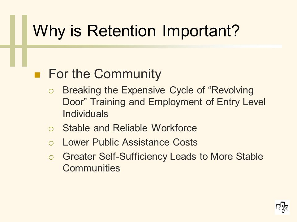 Why is Retention Difficult.