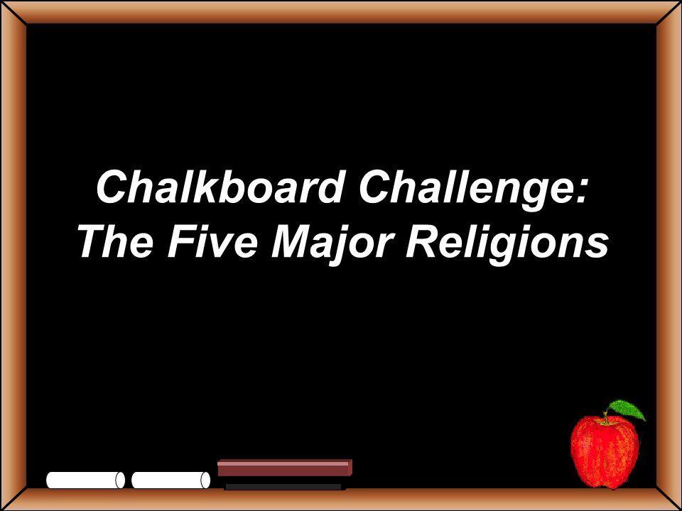 Chalkboard Challenge: The Five Major Religions