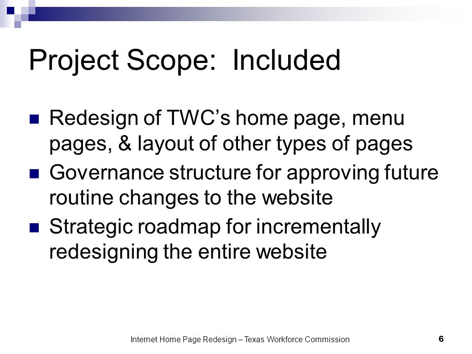 Project Scope: Included Redesign of TWC's home page, menu pages, & layout of other types of pages Governance structure for approving future routine ch
