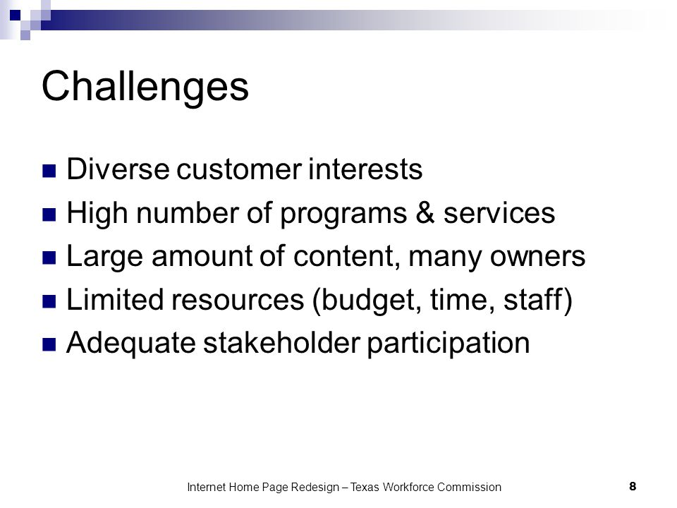 Challenges Diverse customer interests High number of programs & services Large amount of content, many owners Limited resources (budget, time, staff)