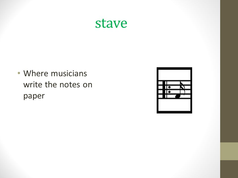 stave Where musicians write the notes on paper