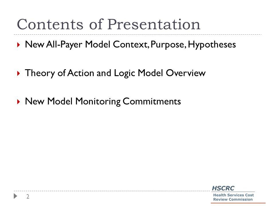 2 Contents of Presentation  New All-Payer Model Context, Purpose, Hypotheses  Theory of Action and Logic Model Overview  New Model Monitoring Commi