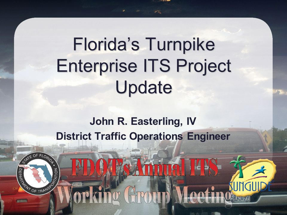 Florida's Turnpike System SUNCOAST PARKWAY VETERANS EXPRESSWAY SAWGRASS EXPWY TOLL 417/ SEMINOLE EXPWY FLORIDA'S TURNPIKE MAINLINE TOLL 417/ SOUTHERN CONNECTOR EXT.