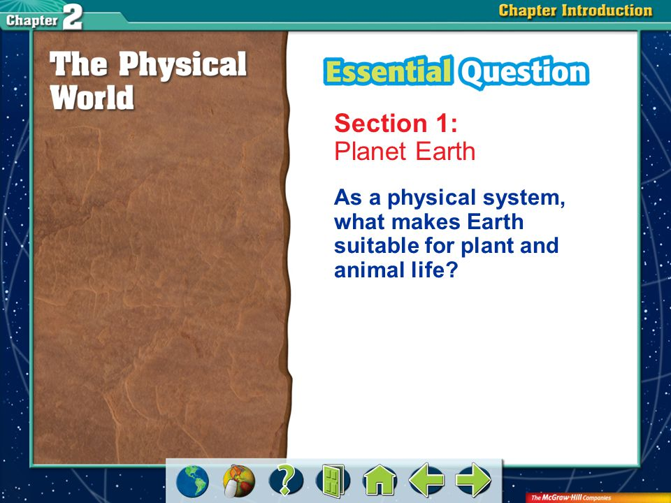 Section 1-GTR Planet Earth As a physical system, what makes Earth suitable for plant and animal life?