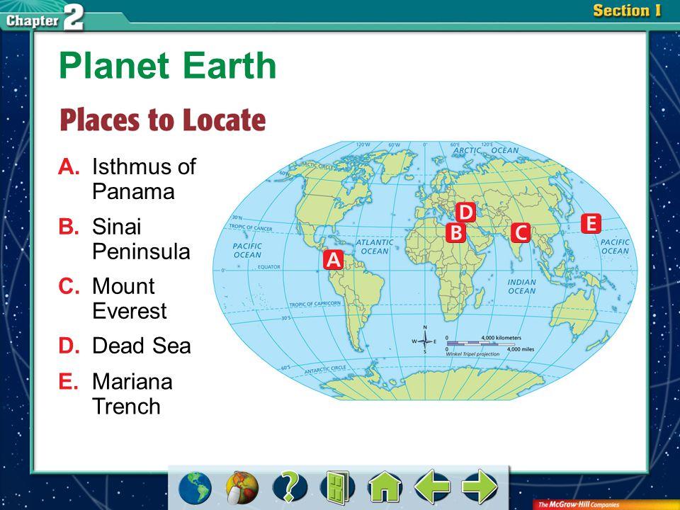 Section 1-GTR A.Isthmus of Panama Planet Earth B.Sinai Peninsula C.Mount Everest D.Dead Sea E.Mariana Trench