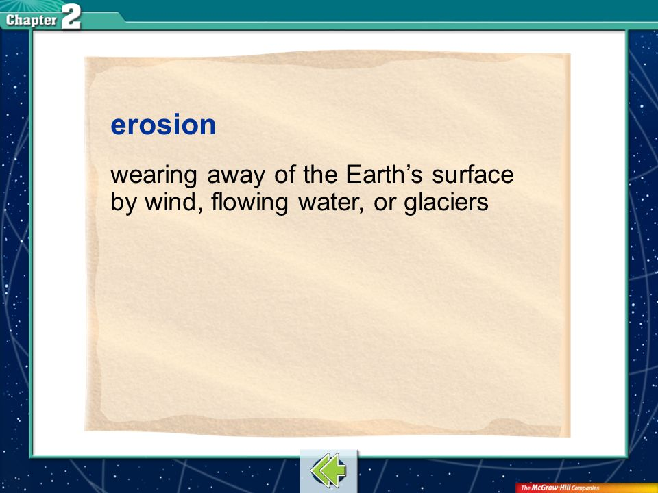 Vocab19 erosion wearing away of the Earth's surface by wind, flowing water, or glaciers