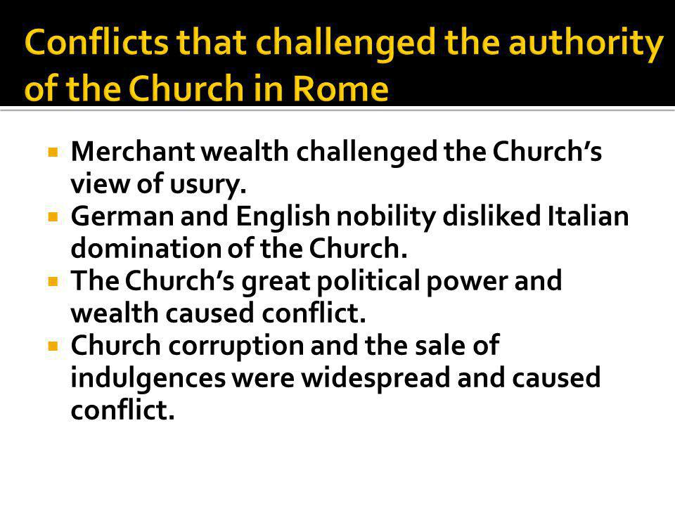  Merchant wealth challenged the Church's view of usury.