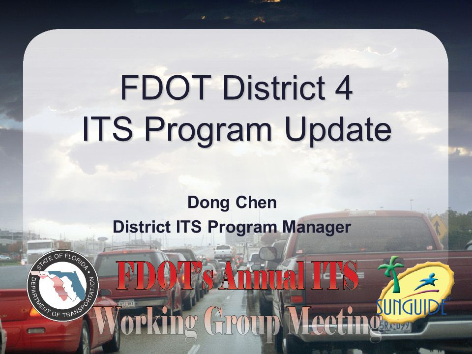 FDOT District 4 ITS Program Update Dong Chen District ITS Program Manager