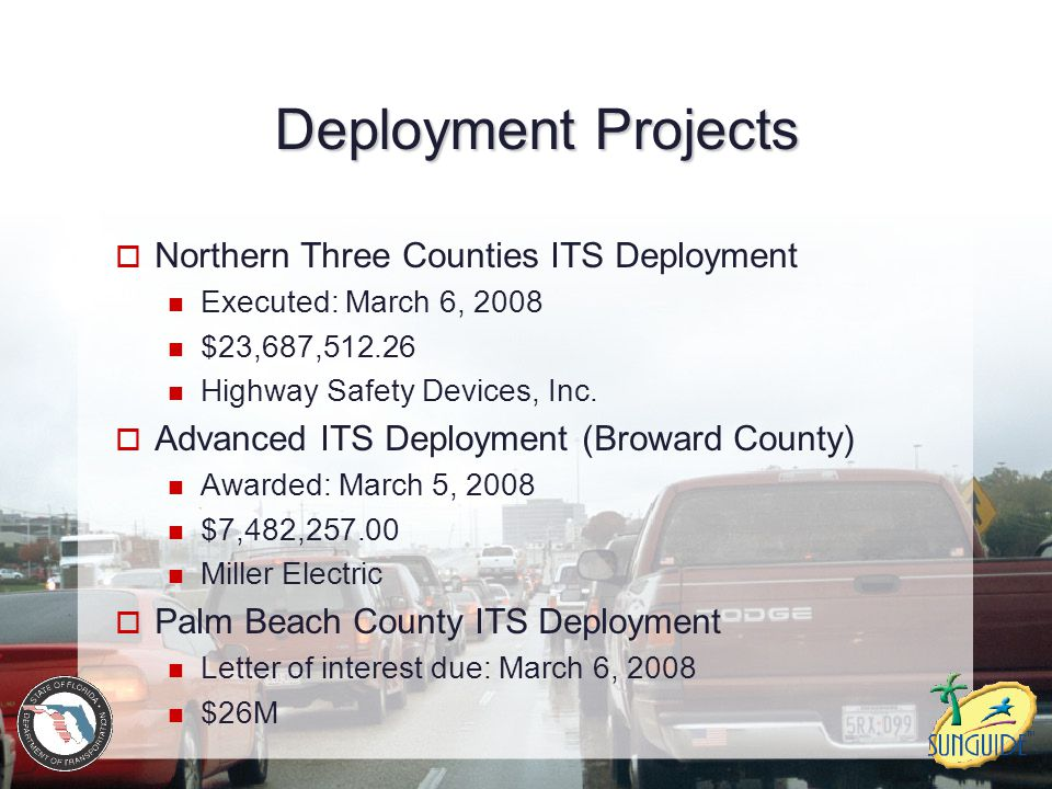 Deployment Projects  Northern Three Counties ITS Deployment Executed: March 6, 2008 $23,687,512.26 Highway Safety Devices, Inc.  Advanced ITS Deploy