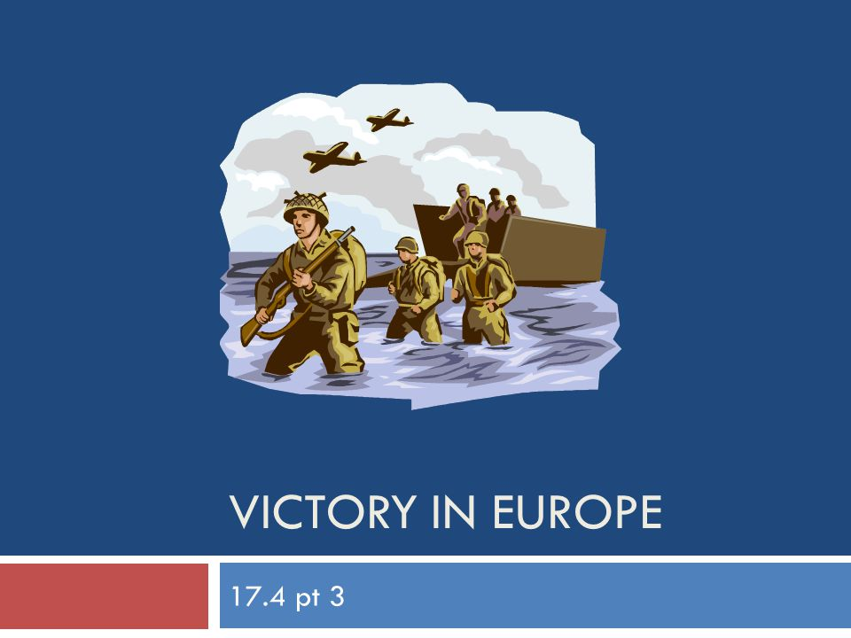 VICTORY IN EUROPE 17.4 pt 3