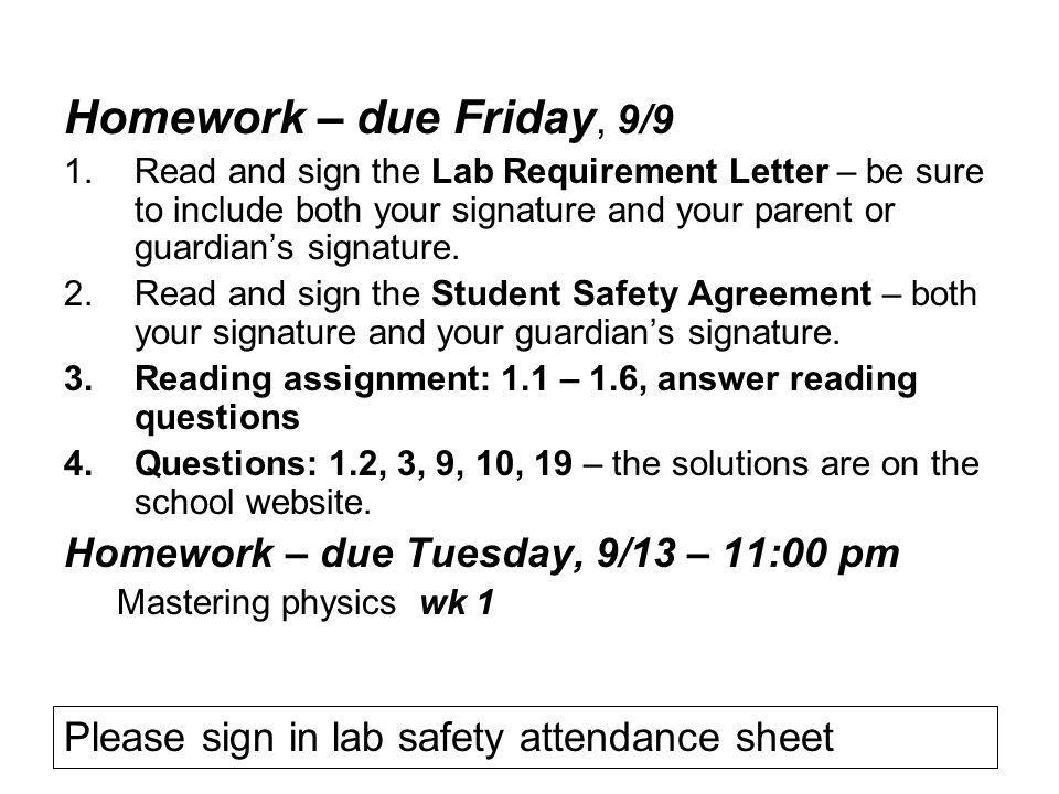 Homework – due Friday, 9/9 1.Read and sign the Lab Requirement Letter – be sure to include both your signature and your parent or guardian's signature.