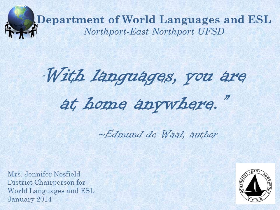 Department of World Languages and ESL Northport-East Northport UFSD Mrs.