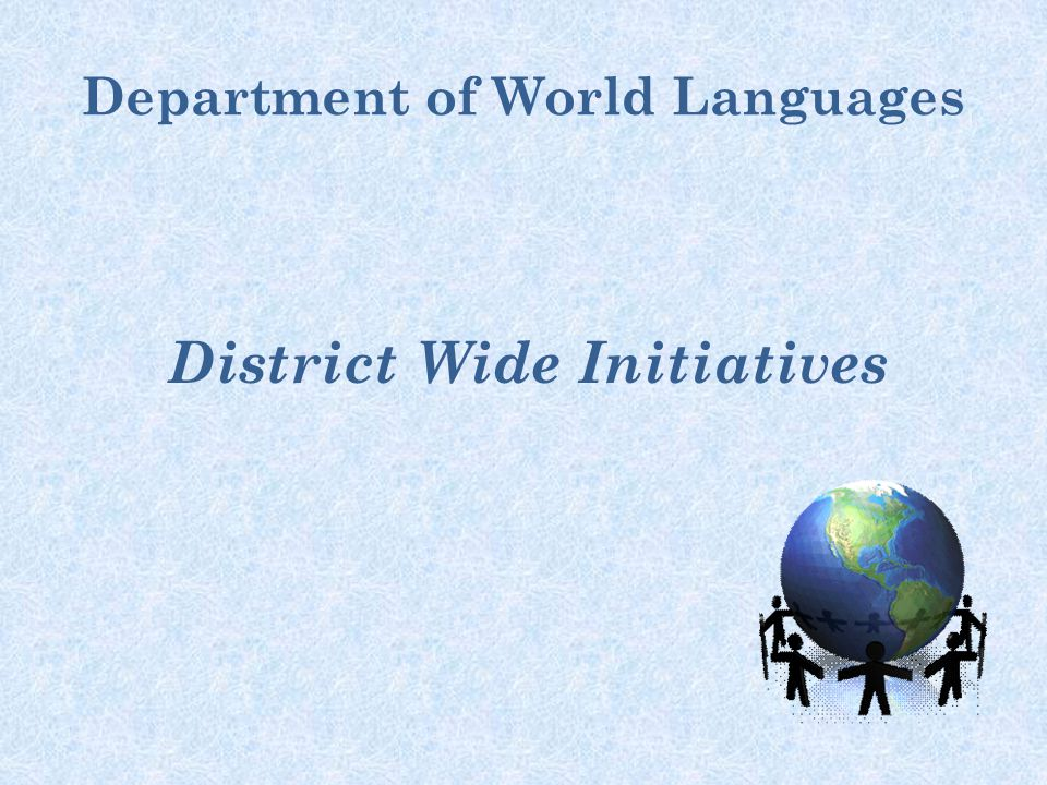 Department of World Languages District Wide Initiatives