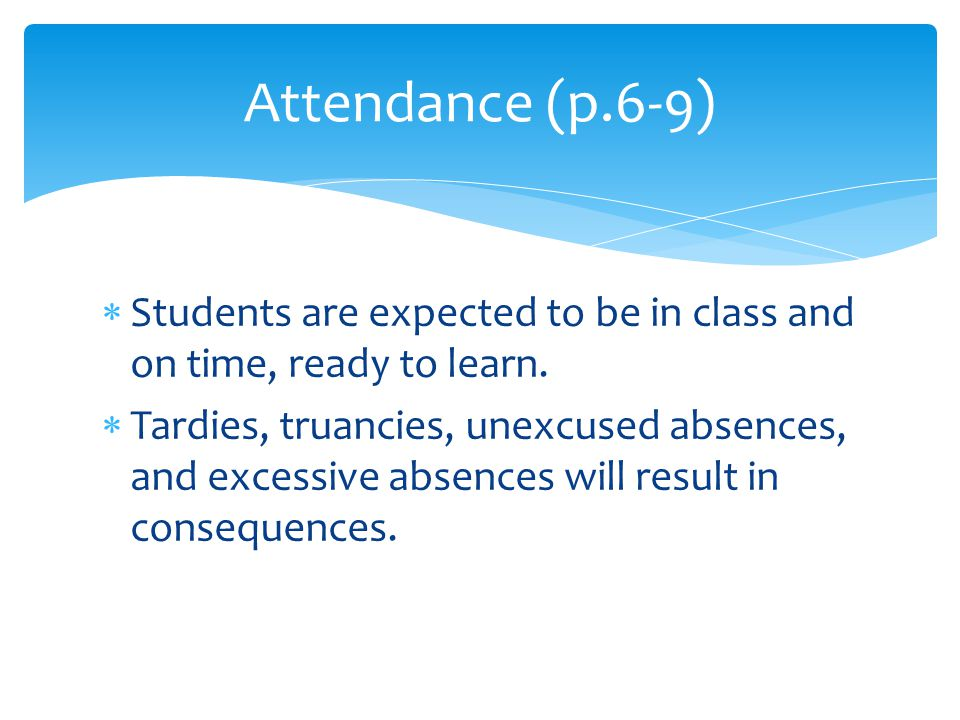  If a student has more than 1 tardy, he/she will serve a 15 minute detention.