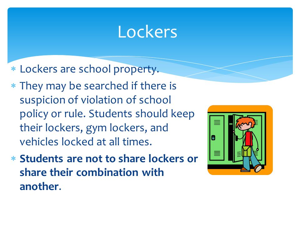  Lockers are school property.